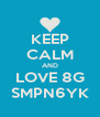 KEEP CALM AND LOVE 8G SMPN6YK - Personalised Poster A4 size