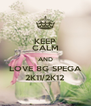 KEEP CALM AND LOVE 8G SPEGA 2K11/2K12 - Personalised Poster A4 size