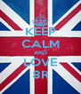 KEEP CALM AND LOVE 8R - Personalised Poster A4 size