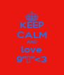 """KEEP CALM AND love 9""""Б""""<3 - Personalised Poster A4 size"""