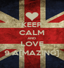 KEEP CALM AND LOVE 9 A[MAZING] - Personalised Poster A4 size