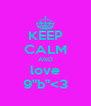 """KEEP CALM AND love 9""""b""""<3 - Personalised Poster A4 size"""