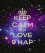 KEEP CALM AND LOVE 9 HAP - Personalised Poster A4 size