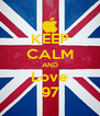 KEEP CALM AND Love 97 - Personalised Poster A4 size