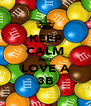 KEEP CALM AND LOVE A 3B - Personalised Poster A4 size