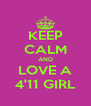 KEEP CALM AND LOVE A 4'11 GIRL - Personalised Poster A4 size