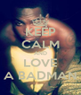 KEEP CALM AND LOVE A BADMAN - Personalised Poster A4 size