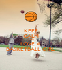 KEEP CALM AND LOVE A BASKETBALL GIRL - Personalised Poster A4 size