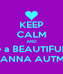 KEEP CALM AND Love a BEAUTIFUL girl *ARIANNA AUTMAN* - Personalised Poster A4 size
