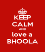KEEP CALM AND love a BHOOLA - Personalised Poster A4 size