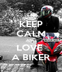 KEEP CALM AND LOVE  A BIKER - Personalised Poster A4 size