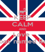 KEEP CALM AND Love  A boy named Ben  - Personalised Poster A4 size