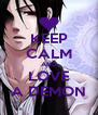 KEEP CALM AND LOVE A DEMON - Personalised Poster A4 size