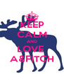 KEEP CALM AND LOVE  A&FITCH - Personalised Poster A4 size