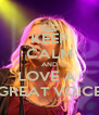 KEEP CALM AND LOVE A  GREAT VOICE - Personalised Poster A4 size