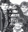 KEEP CALM AND LOVE A-HA - Personalised Poster A4 size