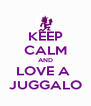 KEEP CALM AND LOVE A  JUGGALO - Personalised Poster A4 size