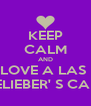 KEEP CALM AND LOVE A LAS  BELIEBER' S CALI  - Personalised Poster A4 size