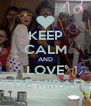 KEEP CALM AND LOVE A LAS DE MIRAFLORES - Personalised Poster A4 size