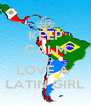 KEEP CALM AND LOVE A  LATIN GIRL - Personalised Poster A4 size