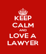 KEEP CALM AND LOVE A LAWYER - Personalised Poster A4 size