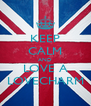 KEEP CALM AND LOVE A LOVECHARM - Personalised Poster A4 size