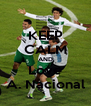 KEEP CALM AND Love A. Nacional - Personalised Poster A4 size