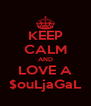 KEEP CALM AND LOVE A $ouLjaGaL - Personalised Poster A4 size