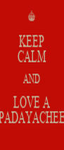 KEEP CALM AND LOVE A PADAYACHEE - Personalised Poster A4 size
