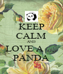 KEEP CALM AND LOVE A .... PANDA - Personalised Poster A4 size