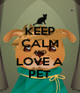 KEEP CALM AND LOVE A PET - Personalised Poster A4 size