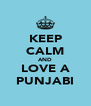 KEEP CALM AND LOVE A  PUNJABI  - Personalised Poster A4 size