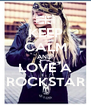 KEEP CALM AND  LOVE A ROCKSTAR - Personalised Poster A4 size