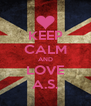 KEEP CALM AND LOVE A.S. - Personalised Poster A4 size