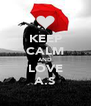 KEEP CALM AND LOVE A.S - Personalised Poster A4 size