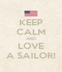 KEEP CALM AND LOVE A SAILOR! - Personalised Poster A4 size