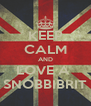 KEEP CALM AND LOVE A  SNOBBIBRIT - Personalised Poster A4 size
