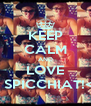 KEEP CALM AND LOVE A SPICCHIAT!<3 - Personalised Poster A4 size