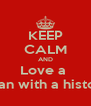 KEEP CALM AND Love a  Tattooed woman with a history of seconds  - Personalised Poster A4 size