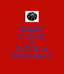 KEEP CALM AND LOVE A TOM-BOY - Personalised Poster A4 size
