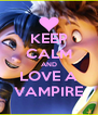 KEEP CALM AND LOVE A VAMPIRE - Personalised Poster A4 size