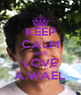 KEEP CALM AND LOVE A.WAEL - Personalised Poster A4 size