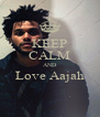 KEEP CALM AND Love Aajah  - Personalised Poster A4 size