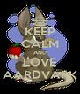 KEEP CALM AND LOVE AARDVARK - Personalised Poster A4 size