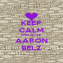 KEEP CALM AND LOVE AARON BELZ - Personalised Poster A4 size