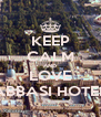 KEEP CALM AND LOVE ABBASI HOTEL - Personalised Poster A4 size