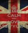 KEEP CALM AND LOVE ABBIYYUBARI - Personalised Poster A4 size