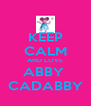KEEP CALM AND LOVE ABBY  CADABBY - Personalised Poster A4 size