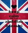 keep calm and love abdallah bazouzi - Personalised Poster A4 size