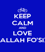 KEEP CALM AND LOVE ABDALLAH FO'SIZZLE - Personalised Poster A4 size